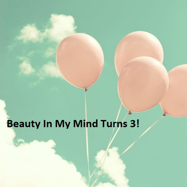 Beauty In My Mind 3 Year Blogiversary